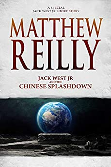 Jack West Jr and the Chinese Splashdown by [Matthew Reilly]
