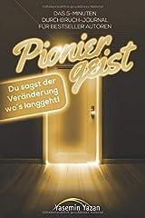 Pioniergeist: Das 5-Minuten Durchbruch-Journal für Bestseller Autoren (Erfolgreich ein Buch schreiben, Band 4) Taschenbuch