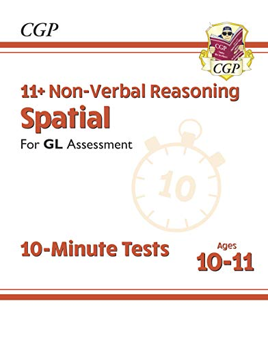11+ GL 10-Minute Tests: Non-Verbal Reasoning Spatial - Ages 10-11 : unbeatable eleven plus preparation from the exam experts (CGP 11+ GL) (English Edition)