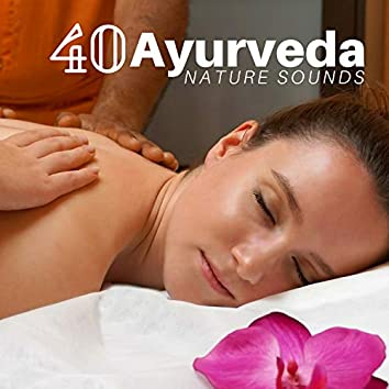 40 Ayurveda Nature Sounds - Background Songs for Wellness Centers