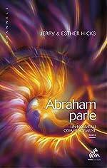Abraham parle - Un nouveau commencement T2 de . Jerry Hicks & Esther Hicks