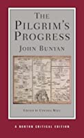 The Pilgrim's Progress: An Authoritative Text, Contexts, Critcism (Norton Critical Editions)