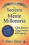 SECRETOS DE LA MENTE MILLONARIA: Como Dominar el Juego Interior de A Riqueza (2013)