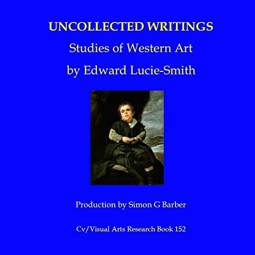 Edward Lucie-Smith: Uncollected Writings - Studies of Western Art audiobook cover art