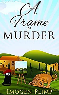 A Frame of Murder : A Cozy Summertime Murder Mystery (Claire Andersen Murder for All Seasons Cozy Mystery Series Book 3)
