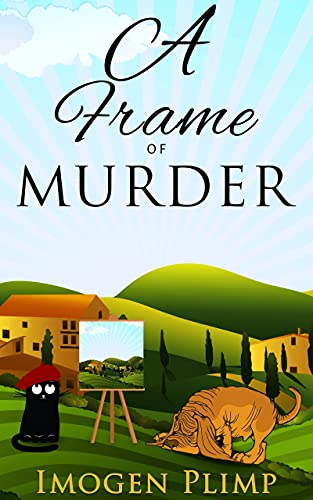 A Frame of Murder : A Cozy Summertime Murder Mystery (Claire Andersen Murder for All Seasons Cozy Mystery Series Book 3) by [Imogen Plimp]