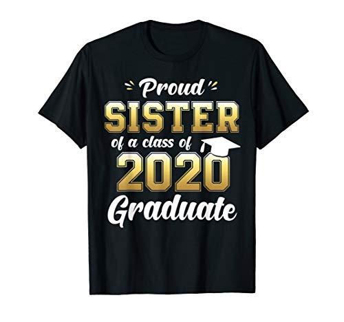 Proud Sister of a Class of 2020 Graduate Shirt Senior Gift T-Shirt
