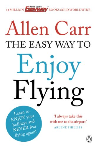The Easy Way to Enjoy Flying (Allen Carrs Easy Way) [Idioma Inglés]