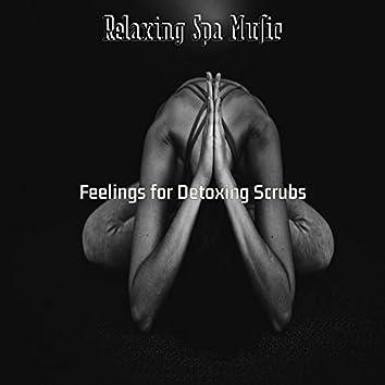Feelings for Detoxing Scrubs