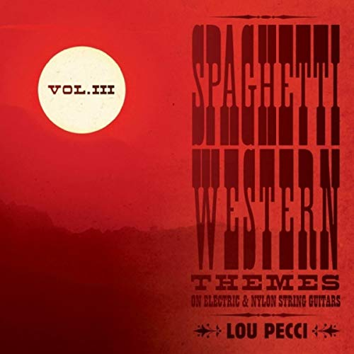 Spaghetti Western Themes on Electric & Nylon String Guitars, Vol. 3