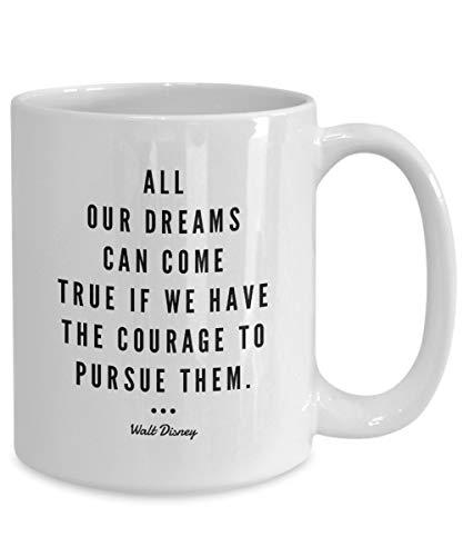 DKISEE Walt Disney Inspirational Quote Ceramic Coffee Mug: All Our Dreams Can Come True. - White or Funny Mug Novelty Coffee Mug for Men Women Birthday Festival Christmas Engagement 11oz