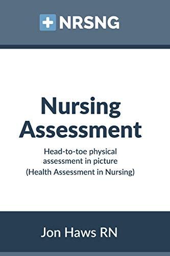 Nursing Assessment: Head-to-Toe Assessment in Pictures (Health Assessment in Nursing)