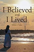 I Believed and I Lived