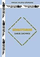 Kogayonon: Daboe Dachaos