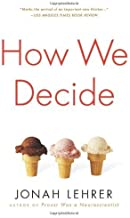 How We Decide by Jonah Lehrer (2009-05-03)