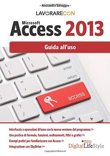 Lavorare con Microsoft Access 2013: Guida All'uso
