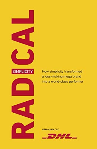 Radical Simplicity How simplicity transformed a loss making mega brand into a world class performer product image