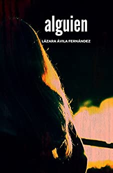 Alguien (Spanish Edition) by [Lázara Ávila Fernández]