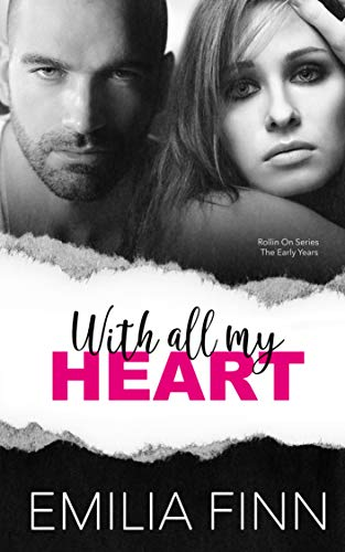 With All My Heart: Rollin On Series Early Years - Includes Begin Again, Written In The Stars, & Full Circle