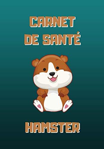 Carnet de santé hamster: Bébé hamster - Carnet de suivi médical pour hamster à remplir avec tableau de visites vétérinaires et suivi quotidien de sa forme - 104 pages - 17,8 x 25.4 cm