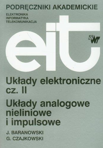 Układy elektroniczne cz.2: Układy analogowe nieliniowe i impulsowe