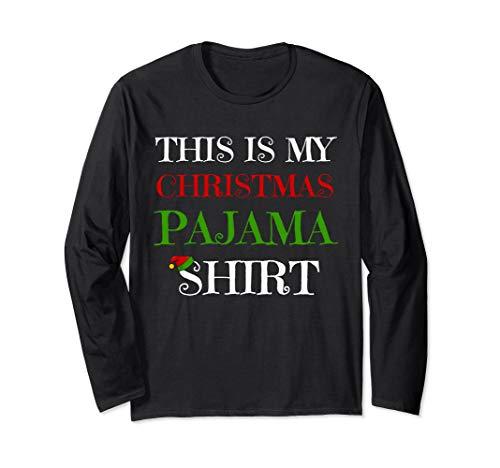 This Is My Christmas Pajama Shirt Long Sleeve T-Shirt Long Sleeve T-Shirt