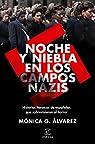 Noche y Niebla en los campos nazis: Historias heroicas de españolas que sobrevivieron al horror par Álvarez