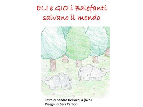 Eli e gio i balefanti (Italian Edition)