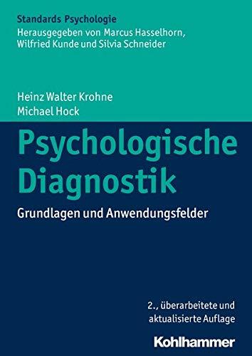Psychologische Diagnostik: Grundlagen und Anwendungsfelder (Kohlhammer Standards Psychologie)