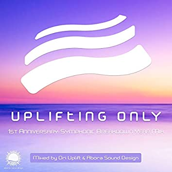 Uplifting Only: First Symphonic Breakdown Year (Mixed by Ori Uplift & Abora Sound Design)