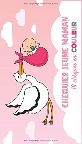 Chéquier Jeune Maman | 19 Chèques en Couleur: Cadeau de Naissance pour Maman | Livre de bons à offrir à la Future Maman Pendant la Grossesse, à l'arrivée de Bébé ou pour une Baby Shower