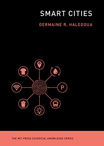 Smart Cities (MIT Press Essential Knowledge series)