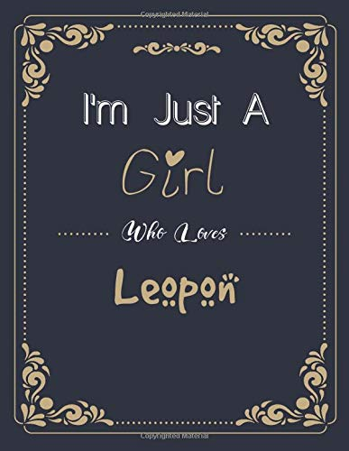 I'm Just A Girl Who Leopon SketchBook: Cute Notebook for Drawing, Writing, Sketching & Painting: A perfect 8.5x11 Sketchbook to offer as a Birthday gift for Leopon Lovers!