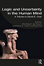 Logic and Uncertainty in the Human Mind: A Tribute to David E. Over