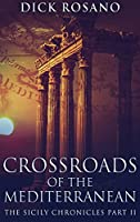 Crossroads Of The Mediterranean: Large Print Hardcover Edition (The Sicily Chronicles)