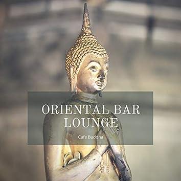 Oriental Bar Lounge - Cafe Buddha