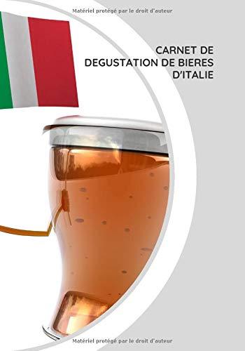 Carnet de dégustation de bières: Carnet de dégustation de bières d'Italie | 100 fiches à compléter.