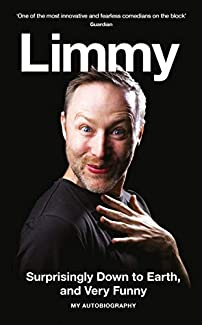 Limmy - Surprisingly Down To Earth, And Very Funny: My Autobiography