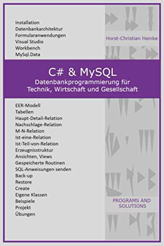 C# & MySQL: Datenbankprogrammierung für Technik, Wirtschaft und Gesellschaft (C# - Praxis & Rezepte, Band 2)