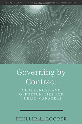 Compare Textbook Prices for Governing by Contract: Challenges and Opportunities for Public Managers Public Affairs and Policy Administration Series 1 Edition ISBN 9781568026206 by Cooper, Phillip J.,Cooper, Phillip