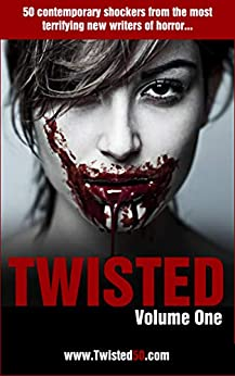 Twisted 50: 50 Contemporary Shockers from the Most Terrifying New Writers of Horror (Twisted50) by [Chris Jones]
