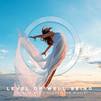 Level of Well-Being: Conquer and Discover the World!