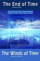 The End of Time and The Winds of Time 1453766154 Book Cover