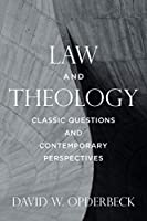 Law and Theology: Classic Questions and Contemporary Perspectives
