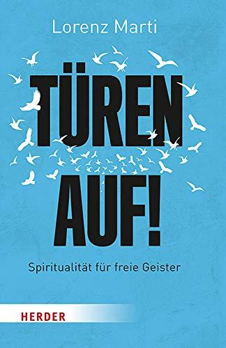 Türen auf!: Spiritualität für freie Geister: Spiritualitat Fur Freie Geister