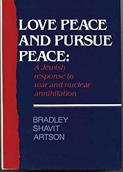 Love Peace And Purse Peace: A Jewish Response To War And Nuclear Annihilation