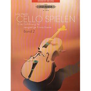 Cello spielen, Band 2: Eine Einführung für neugierige Erwachsene (Unterricht und Spiel)
