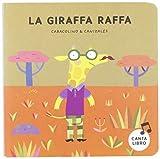 La giraffa Raffa. Ediz. a colori