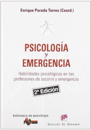 Psicología y emergencia: Habilidades psicológicas en las profesiones de socorro y emergencia: 156 (Biblioteca de Psicología)