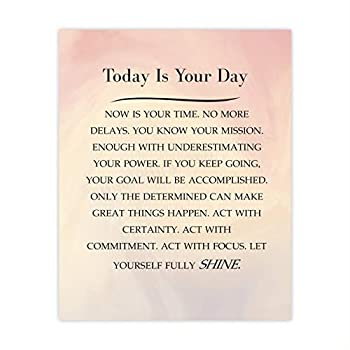 Today Is Your Day  Motivational Quotes Wall Decor-8 x 10  Inspirational Art Print-Ready to Frame Modern Typographic Design Home-Office-Classroom-Dorm Decor Great Positive Gift-Inspire Success!